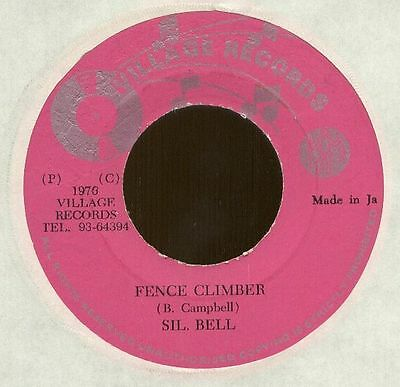 "SIL BELL  JA 1976 Reggae 7"" Single Village FENCE CLIMBER"