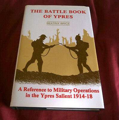 THE BATTLE BOOK OF YPRES. Beatrix Brice. YPRES SALIENT 1914-18. 1988 Illustrated