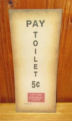 PAY TOILET 5 CENTS New York Central System ROUTE JULY 6 1924 Railroad