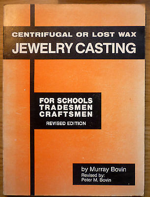 Murray Bovin CENTRIFUGAL OR LOST WAX JEWELRY CASTING 1977 Softcover SCARCE ILLUS