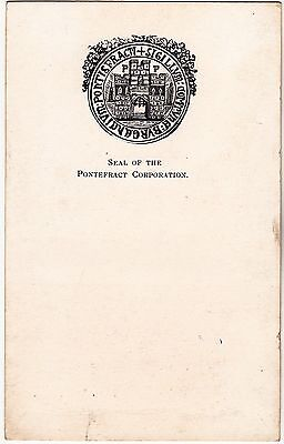 Yorkshire postcard SEAL OF THE PONTEFRACT CORPORATION early 1900's