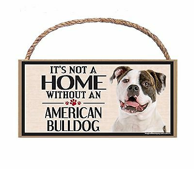 It's not a Home without an American Bulldog wood breed sign plaque