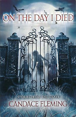 ON THE DAY I DIED Candace Fleming (Paperback, 2012) Brand New!