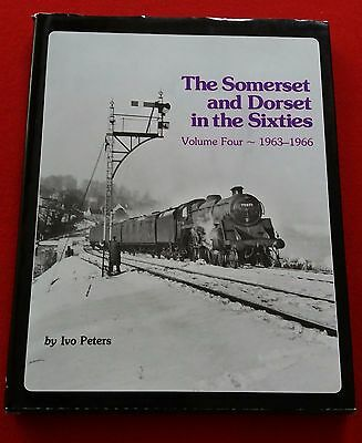 The Somerset & Dorset In The Sixties Vol 4 1963-1966- Opc Book By Ivo Peters