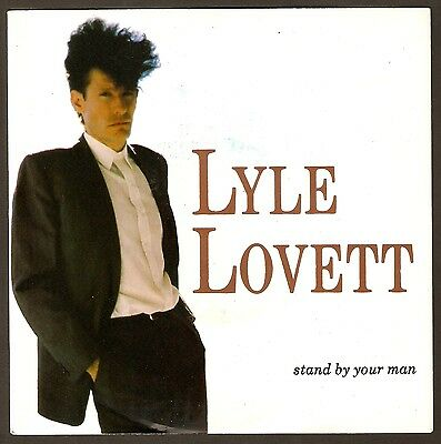 """Lyle Lovett - Stand by your man Bw Cryin' Shame  - 7"""" vinyl  1989 - A1/B1"""