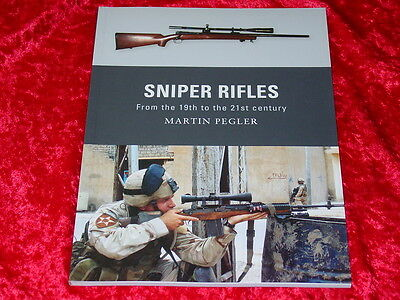 Sniper Rifles from the 19th to the 21st Century Book-their Guns & Scopes-