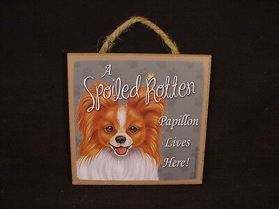 """PAPILLON A Spoiled Rotten Dog SIGN Easel Stand 5"""" HANGING WALL PLAQUE puppy NEW"""