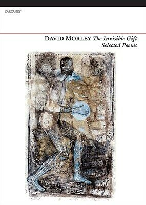 The Invisible Gift: Selected Poems (Paperback), Morley, David, 9781847772060