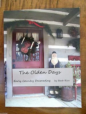 OOP THE OLDEN DAYS early country decorating BARB RICE primitive magazine