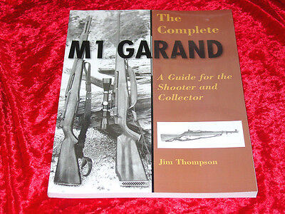 The Complete M1 Garand Book-Accuracy-Troubleshooting data-Maintenance-Parts-NEW