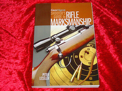 Shooter's Guide to Rifle Marksmanship-Skills &Techniques Required-Exercises-NEW