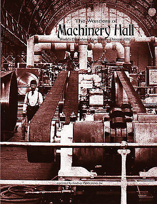 Wonders of Machinery Hall: World's Columbian Exposition – Chicago 1893 - reprint