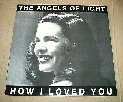 THE ANGELS OF LIGHT – How I Loved You – 2 LP lim. 400 --  Important 2001 SWANS
