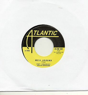 RAY CHARLES   MESS AROUND/ I'VE GOT A WOMAN    ATLANTIC Re-Issue   R&B/NORTHERN
