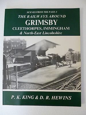 collectable train railway book SCENES FROM THE PAST 5 AROUND GRIMSBY  S/B  VGC