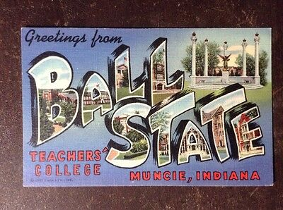 Greetings From Ball State Teachers' College Muncie, Indiana - Curt Teich & Co