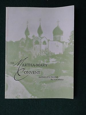 Life of Russian Martyr St Elisabeth Grand Duchess of Russia Martha Mary Convent