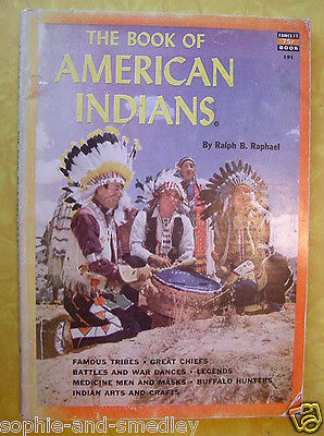 1953 The Book of American Indians - Ralph B. Raphael