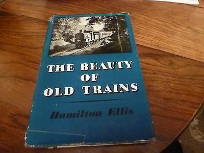 The Beauty Of Old Trains  By Hamilton Ellis 1952 First Edition