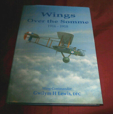 WINGS OVER THE SOMME 1916-1918. Gwilym H Lewis DFC. 1994. Fully Illustrated.