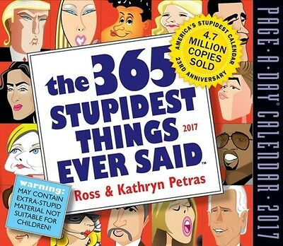 2017 Stupidest Things Ever Said Pageaday, Petras, Ross And Kathryn, 97807611866.