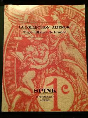 """SPINK 2012 """"Alienor"""" France Type """"Blanc"""" auction catalogue"""