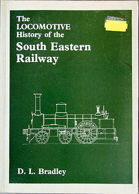 RCTS Locomotive History of the South Eastern Railway by D L Bradley
