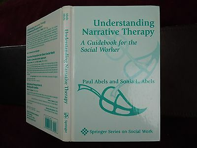 Paul Abels: Understanding Narrative Therapy/sonia L.abels/scarce 2005