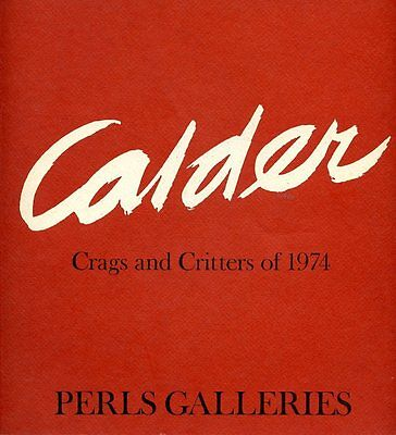 Alexander Calder : Crags and Critters of 1974 / Exhibition Catalogue, Perls NY