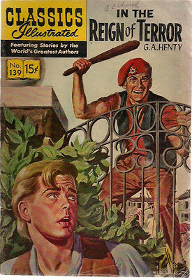CLASSICS ILLUSTRATED #139 In the Reign of Terror by G.A. Henty (HRN 154)