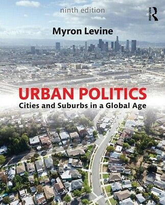 Urban Politics: Cities and Suburbs in a Global Age (Paperback), Levine, Myron A.