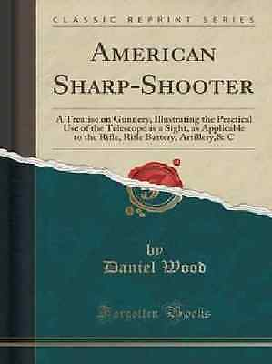 The American Sharp-Shooter-Civil War Reprint-Use of the Telescopic Sight-NEW!
