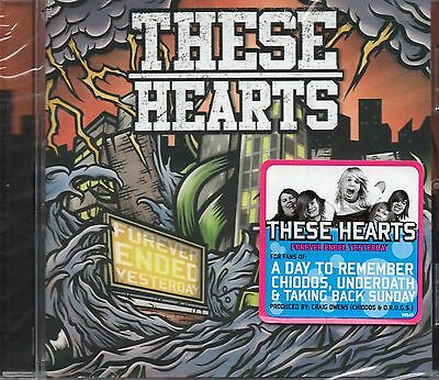 These Hearts - Forever Ended Yesterday (2011 CD) Metalcore/Punk (New & Sealed)