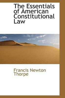 The Essentials of American Constitutional Law (Hardcover), Francis Newton Thorp.