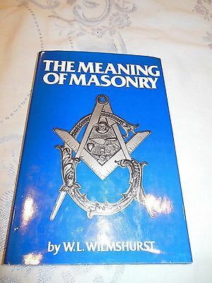 The Meaning of Masonry By H.L. Wilmshurst Freemasonry HC/DJ 1980
