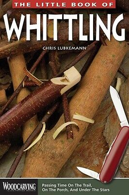 Little Book of Whittling, The (Woodcarving Illustrated Books) (Paperback), Lubk.