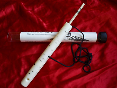 "Loon flute actually makes the 4 loon calls 11"" long w/ instructions"