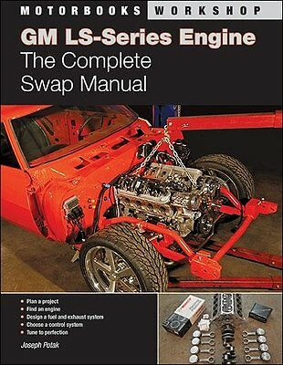GM LS-Series Engine: The Complete Swap Manual
