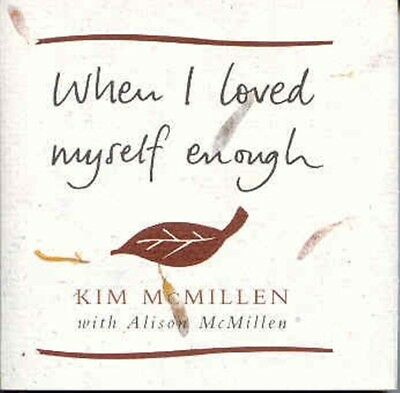 When I Loved Myself Enough (Hardcover), McMillen, Kim, McMillen, Alison, 978028.