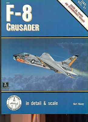 F-8 CRUSADER by Bert Kinzey (1988) Detail & Scale illustrated SC
