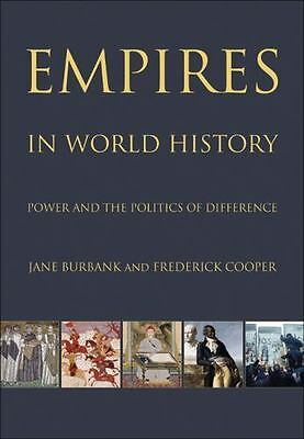 Empires in World History : Power and the Politics of Difference by Jane...