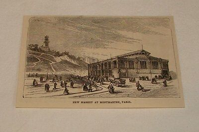 1877 magazine engraving ~ NEW MARKET, Montmartre, Paris