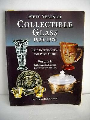 50 Years Of Collectible Glass 1920-1970 By Tom And Neila Bredehoft, 246 Pages