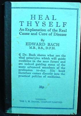 Heal Thyself Explanation of the Real Cause & Cure of Disease Edward Bach 1974