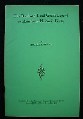 Railroad Land Grant Legend in American History Text By Robert Henry 1945 Reprint