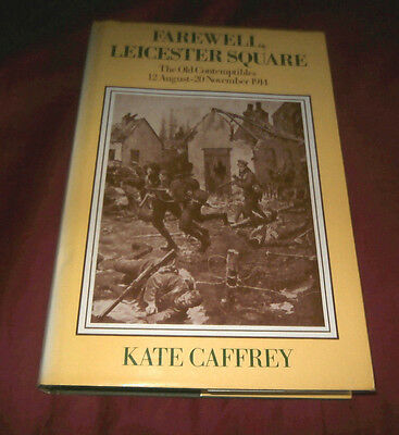 FAREWELL LEICESTER SQUARE. OLD CONTEMPTIBLES 1914. Kate Caffrey. 1980. Illustr.