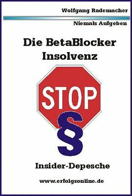 Die Betablocker-Insolvenz von Wolfgang Rademacher  * Download | PDF-Version
