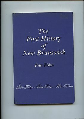 1980 Book The First History of New Brunswick by Peter Fisher