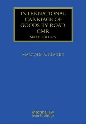International Carriage of Goods by Road: CMR (Maritime and Transport Law Librar.