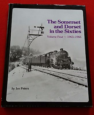 THE SOMERSET & DORSET IN THE SIXTIES VOL 4 1963-1966  BK  IVO PETERS  Guild Pub.